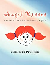 Angel Kisses: Freckles Are Kisses from Angels