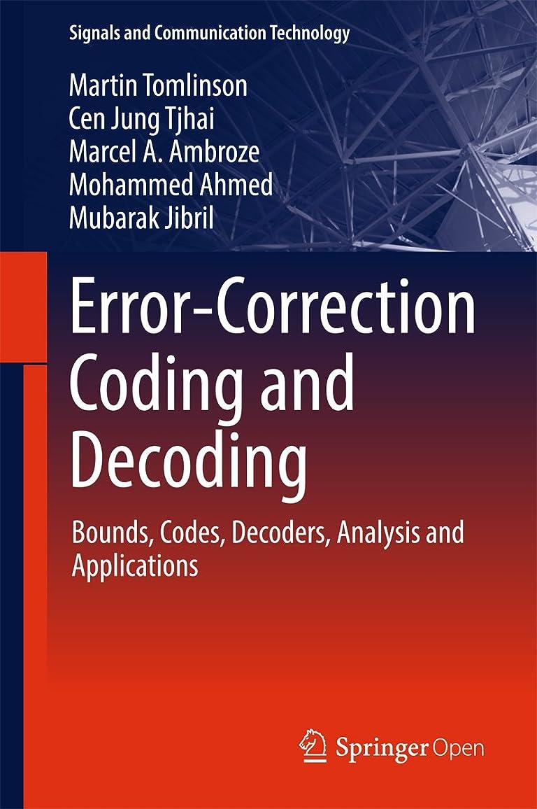 なる餌アウターError-Correction Coding and Decoding: Bounds, Codes, Decoders, Analysis and Applications (Signals and Communication Technology) (English Edition)