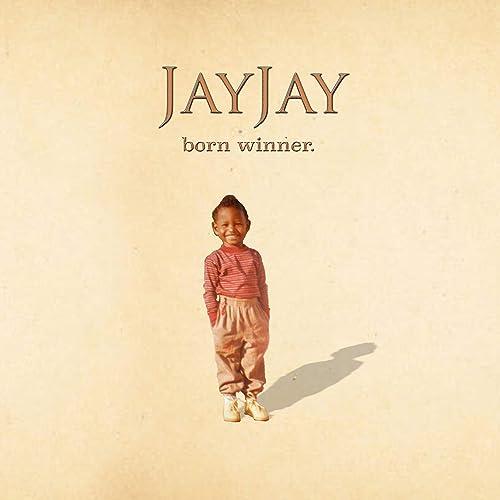 JayJay - Born Winner 2019