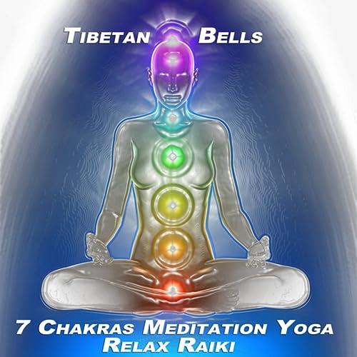 7 Chakras Meditation Yoga Relax Raiki by Tibetan Bells on ...