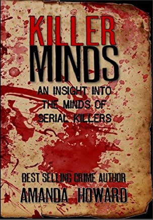 Killer Minds: An Insight into the Minds of Serial Killers