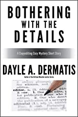 Bothering With the Details: A Copyediting Cozy Mystery Short Story Kindle Edition