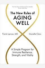 The New Rules of Aging Well: A Simple Program for Immune Resilience, Strength, and Vitality Kindle Edition