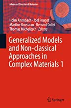 Generalized Models and Non-classical Approaches in Complex Materials 1 (Advanced Structured Materials Book 89)