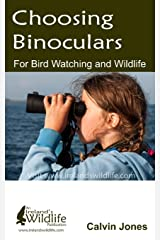 Choosing Binoculars for Bird Watching and Wildlife: 12 essential tips to help you pick the perfect wildlife and birding binocular Paperback
