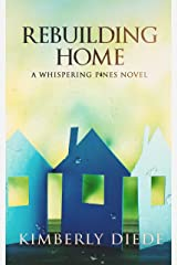 Rebuilding Home: A Whispering Pines Novel (Celia's Gifts Book 3) Kindle Edition