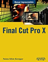Final Cut Pro X (Manuales Imprescindibles)