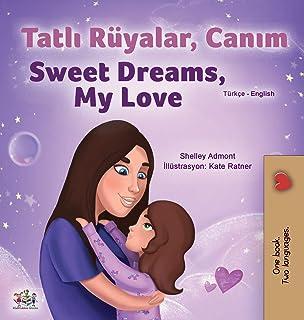 Sweet Dreams, My Love (Turkish English Bilingual Children's Book)