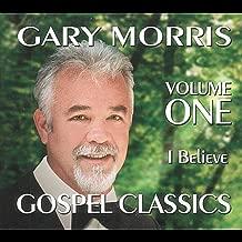 Gospel Classics, Vol. 1 (I Believe)