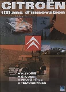 CITROËN 100 ANS D'INNOVATION Histoire - Etudes - Prototypes - Témoignages
