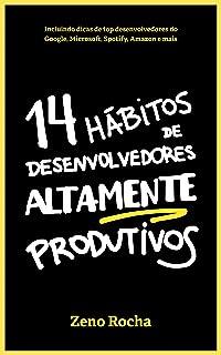 14 Hábitos de Desenvolvedores Altamente Produtivos (Portuguese Edition)