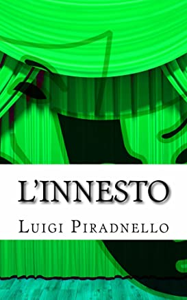 Linnesto: Commedia in tre atti (il teatro di Pirandello Vol. 17)