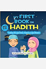 My First Book on Hadith for Children : An Islamic Book Teaching Kids the Way of Prophet Muhammad, Etiquette, & Good Manners (Islam for Kids Series) Kindle Edition