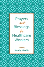 Prayers and Blessings for Healthcare Workers