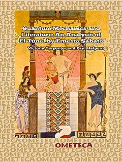 Quantum Mechanics and Literature: An Analysis of El Túnel by Ernesto Sábato