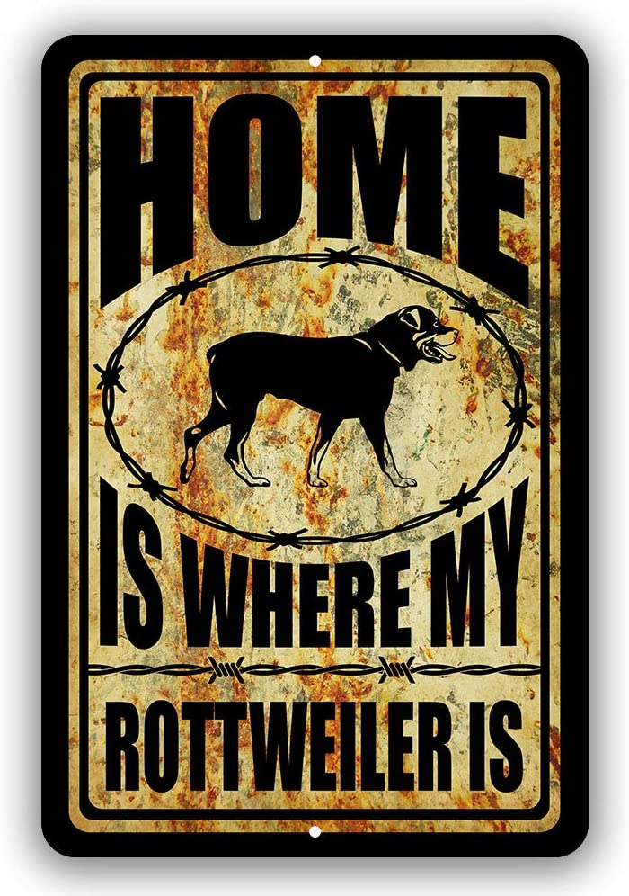 Home is Where My Rottweiler Man Indoor Tin Max 88% Complete Free Shipping OFF Outdoor Sign cave and