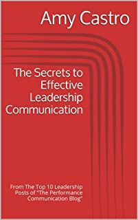 The Secrets to Effective Leadership Communication: From The Top 10 Leadership Posts of