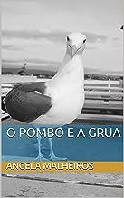O POMBO E A GRUA