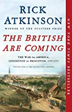 The British Are Coming: The War for America, Lexington to Princeton, 1775-1777 (The..