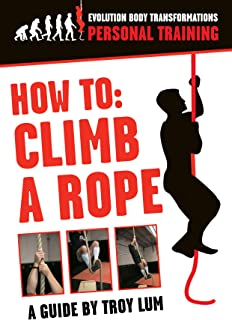 How To Climb A Rope