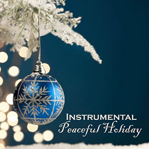 Instrumental Christmas Music.Peaceful Holiday Music Instrumental Christmas Music The