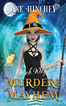 Witch Way to Murder & Mayhem: A Witch Way Paranormal Cozy Mystery #1