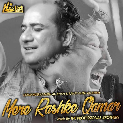 Mere Rashke Qamar By Rahat Fateh Ali Khan And Nusrat Fateh Ali Khan