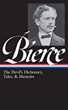 Ambrose Bierce: The Devil's Dictionary, Tales, & Memoirs (LOA #219): In the Midst of Life (Tales of Soldiers and Civilians...