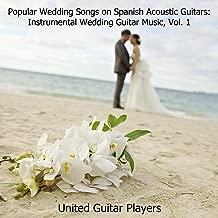Popular Wedding Songs on Spanish Acoustic Guitars: Instrumental Wedding Guitar Music, Vol. 1