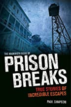 The Mammoth Book of Prison Breaks (Mammoth Books) by Simpson, Paul (2013) Paperback