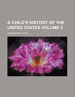 A Child's History of the United States (Volume 1)