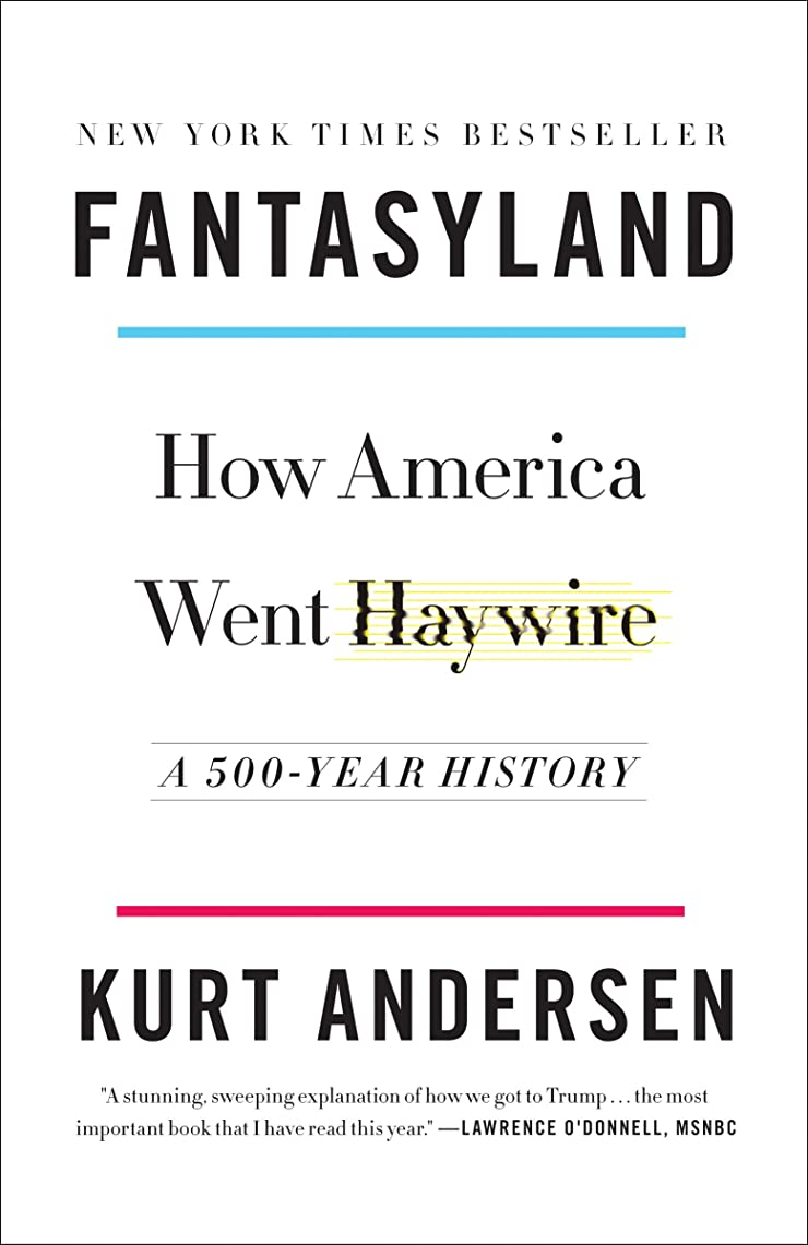 溶接教えストリームFantasyland: How America Went Haywire: A 500-Year History (English Edition)