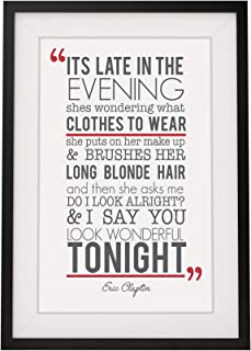 Eric Clapton 'Wonderful Tonight' Song Lyrics Framed A4 Print | 12x10 Inch - His Her Gift for Valentines Day Wedding Anniversary Birthday