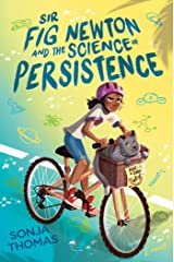 Sir Fig Newton and the Science of Persistence Kindle Edition