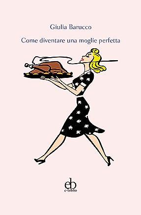 Come diventare una moglie perfetta (Asterischi Vol. 1)