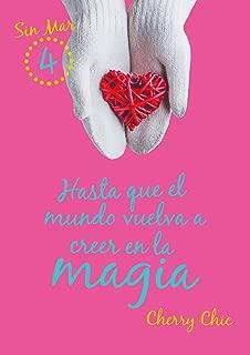 Hasta que el mundo vuelva a creer en la magia (Sin Mar 4) (Spanish Edition)