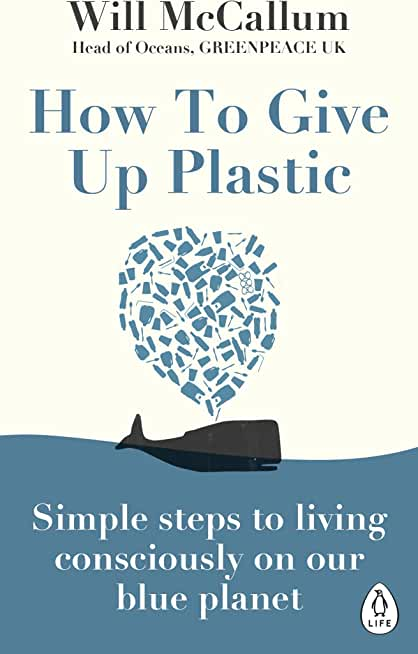 How to Give Up Plastic: A Conscious Guide to Changing the World, One Plastic Bottle at a Time (English Edition)