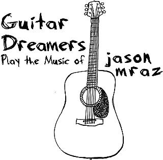 Guitar Dreamers Play the Music of Jason Mraz