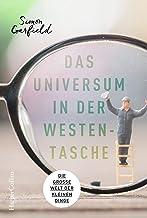 Das Universum in der Westentasche - Die große Welt der kleinen Dinge (German Edition)