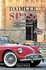 DAIMLER SP250: MAINTENANCE AND RESTORATION BOOK (English editions) Paperback