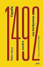 1492. España contra sus fantasmas: Prólogo de María Elvira Roca Barea (Ariel)
