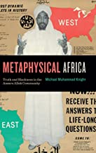Metaphysical Africa: Truth and Blackness in the Ansaru Allah Community: 4