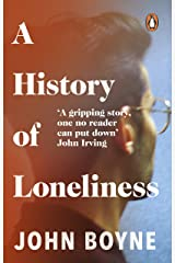 A History of Loneliness: from the bestselling author of The Heart's Invisible Furies (English Edition) Format Kindle