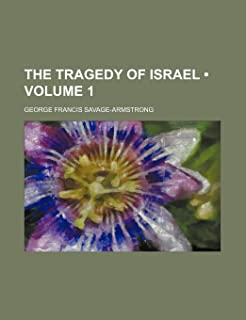 The Tragedy of Israel (Volume 1)