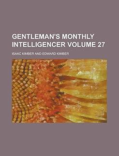 Gentleman's Monthly Intelligencer Volume 27