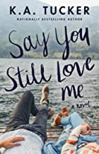 Say You Still Love Me: A Novel (English Edition)