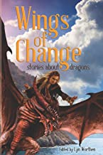 Wings of Change: Stories about Dragons