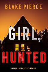 Girl, Hunted (An Ella Dark FBI Suspense Thriller—Book 3) Kindle Edition