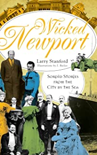 Wicked Newport: Sordid Stories from the City by the Sea