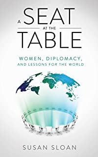 A Seat at the Table: Women, Diplomacy, and Lessons for the World (English Edition)